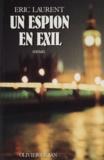 Gérard Laurent - Un Espion en exil.
