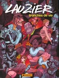 Gérard Lauzier - Tranches de vie Tome 1 : .