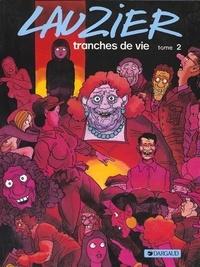Gérard Lauzier - Tranches de vie Tome  2 : .