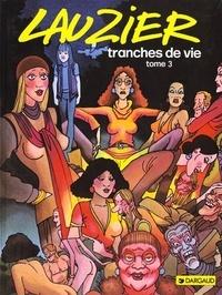 Gérard Lauzier - Tranches de vie Tome  3 : .