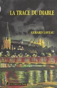 Gérard Laveau - Le choucas noir  : La trace du diable.