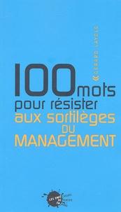 Gérard Layole - 100 mots pour résister aux sortilèges du management.