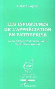 Gérard Layole - Les infortunes de l'appréciation en entreprise - Ou la difficulé de faire vivre l'entretien annuel.