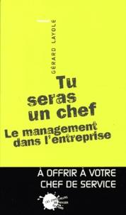 Gérard Layole - Tu seras un chef - Le management dans l'entreprise.