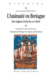 Téléchargement complet du livre électronique L'Amirauté en Bretagne  - Des origines à la fin du XVIIIe siècle  par Gérard Le Bouëdec 9782753568785 en francais