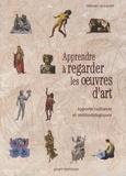 Gérard Le Cadet - Apprendre à regarder les oeuvres d'art - Apports culturels et méthodologiques.