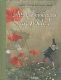 Gérard Le Gouic et Bernard Jeunet - Attrape-moi aussi un poête !.