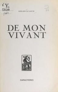 Gérard Le Gouic et Bruno Durocher - De mon vivant.