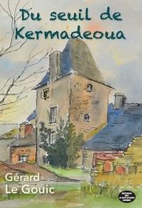 Gérard Le Gouic - Du seuil de Kermadeoua.