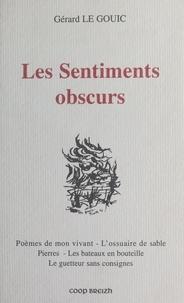 Gérard Le Gouic - Les Sentiments obscurs.