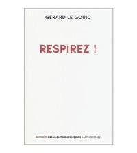 Gérard Le Gouic - Respirez !.