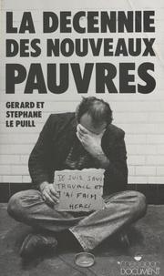 Gérard Le Puill - La Décennie des nouveaux pauvres.