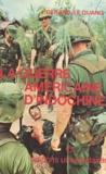 Gérard Le Quang - La guerre américaine d'Indochine - 1964-1973.