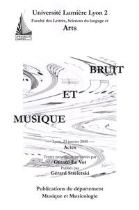 Gérard Le Vot et Gérard Streletski - Bruit et musique - Actes, Lyon, 23 janvier 2008.