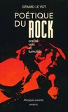 Gérard Le Vot - Poétique du rock - Oralité, voix et tumultes.