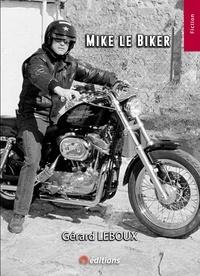 Gérard Leboux - Mike le Biker.