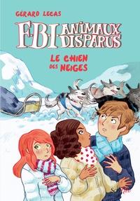 Gérard Lecas - FBI Animaux Disparus  : Le chien des neiges.