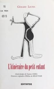 Gérard Lecha et Hélène de Beauvoir - L'Itinéraire du petit enfant - Balises verbales éclatées/refondues, 1967-1992.