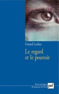 Gérard Leclerc - Le regard et le pouvoir.