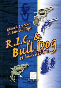 Gérard Lecoeur et Michel Léger - R.I.C. et Bull Dog et leurs dérivés.