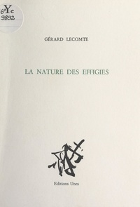 Gérard Lecomte - La nature des effigies.