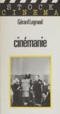 Gérard Legrand et Michel Ciment - Cinémanie.
