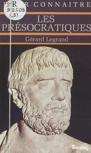 Gérard Legrand et Georges Pascal - Les présocratiques.