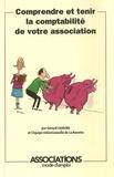 Gérard Lejeune - Comprendre et tenir la comptabilité de votre association.
