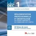 Gérard Lejeune - Réglementation professionnelle et déontologie de l'expert-comptable et du commissaire aux comptes DEC 1 - 22 fiches de cours pour acquérir les connaIssances nécessaires.