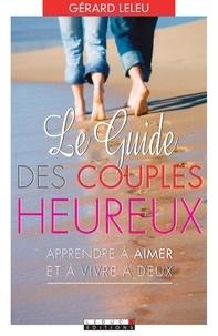 Gérard Leleu - Le Guide des couples heureux.