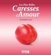 Gérard Leleu - Les plus belles caresses d'amour.