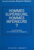Gérard Lemaine et Benjamin Matalon - Hommes supérieurs, hommes inférieurs ? - La controverse sur l'hérédité de l'intelligence.