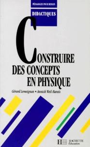 Gérard Lemeignan et Annick Weil-Barais - CONSTRUIRE DES CONCEPTS EN PHYSIQUE. - L'enseignement de la mécanique.