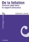 Gérard Lenne - De la fellation - Comme idéal dans le rapport amoureux.