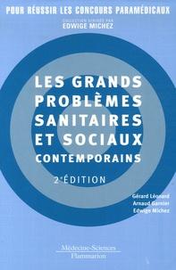Gérard Léonard et Arnaud Garnier - Les grands problèmes sanitaires et sociaux contemporains.