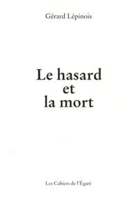 Gérard Lépinois - Le hasard et la mort.