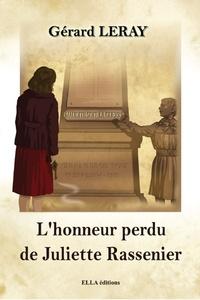 Gérard Leray - L'honneur perdu de Juliette Rassenier.