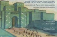 Vingt histoires bibliques racontées à Pierre et à ses parents- Avec notes historiques et commentaires - Gérard Leroy |