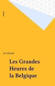 Gérard - Les Grandes heures de la Belgique.