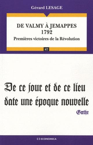 Gérard Lesage - De Valmy à Jemappes 1792 - Premières victoires de la Révolution.
