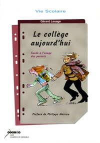 Gérard Lesage - Le collège aujourd'hui - Guide à l'usage des parents.