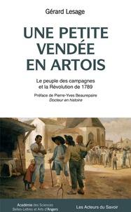 Gérard Lesage - Une petite Vendée en Artois - Le peuple des campagnes et la Révolution de 1789.
