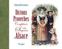 Gérard Leser - Dictons proverbes comptines et autres sagesses d'Alsace.