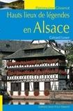 Gérard Leser - Hauts lieux de légende d'Alsace.