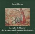 Gérard Leser - La vallée de Munster - Des paysages, des légendes et des hommes.