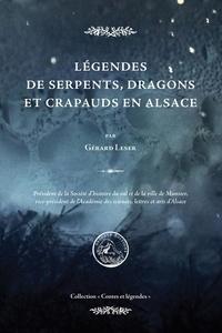 Gérard Leser - Légendes de serpents, dragons et crapauds en Alsace.