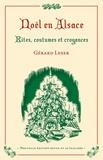 Gérard Leser - Noël en Alsace - Rites, coutumes et croyances.