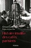 Gérard Letailleur - Histoire insolite des cafés parisiens.