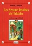 Gérard Letailleur - Les arcanes insolites de l'histoire.