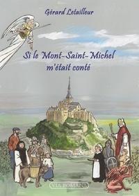 Gérard Letailleur - Si le mont Saint-Michel m'était conté.